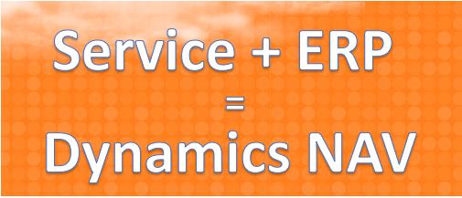 Service + ERP = Dynamics NAV